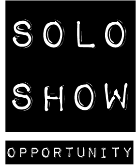solo show opportunity